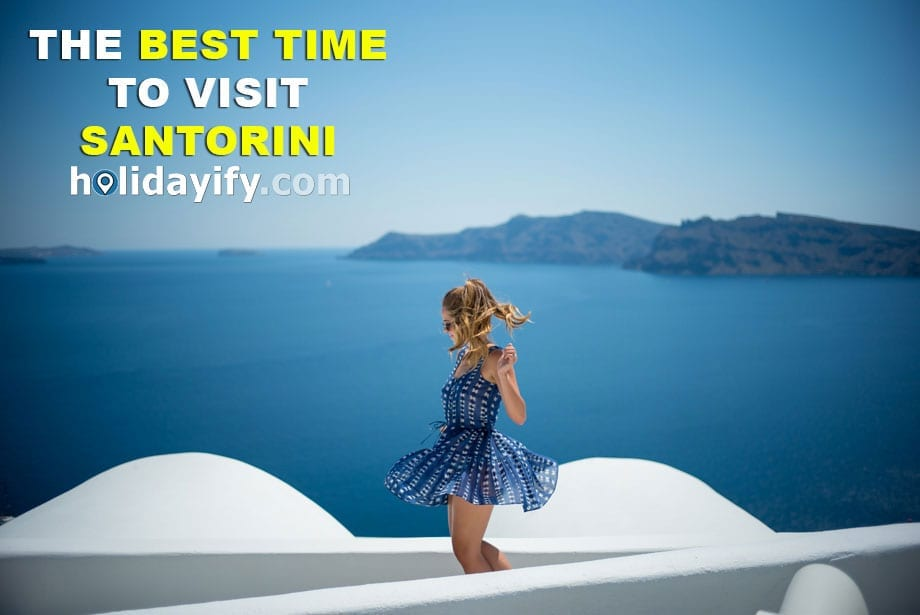 The best time to visit Santorini